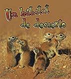 img - for Un Habitat de Desierto (Introduccion a Los Habitats/Introducing Habitats) (Spanish Edition) book / textbook / text book