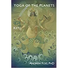 Yoga of the Planets: Ketu, the South Node