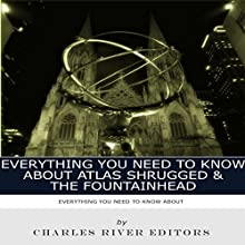 Everything You Need to Know About Atlas Shrugged and The Fountainhead Audiobook by  Charles River Editors Narrated by Scott Clem