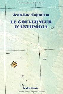 Le gouverneur d'Antipodia, Coatalem, Jean-Luc