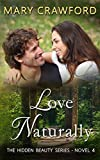 Love Naturally (A Hidden Beauty Novel Book 4)