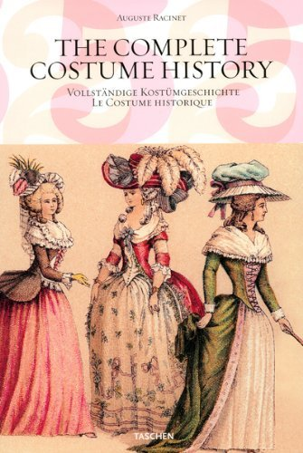 The Complete Costume History by A. Racinet (Racinet The Complete Costume History)