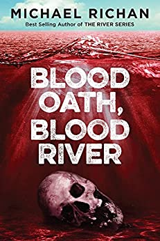 Blood Oath, Blood River (The Downwinders Book 1) by [Richan, Michael]