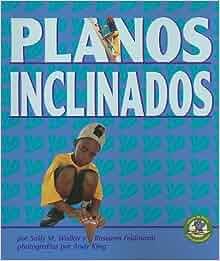 Planos Inclinados = Inclined Planes and Wedges (Libros de Fisica Para