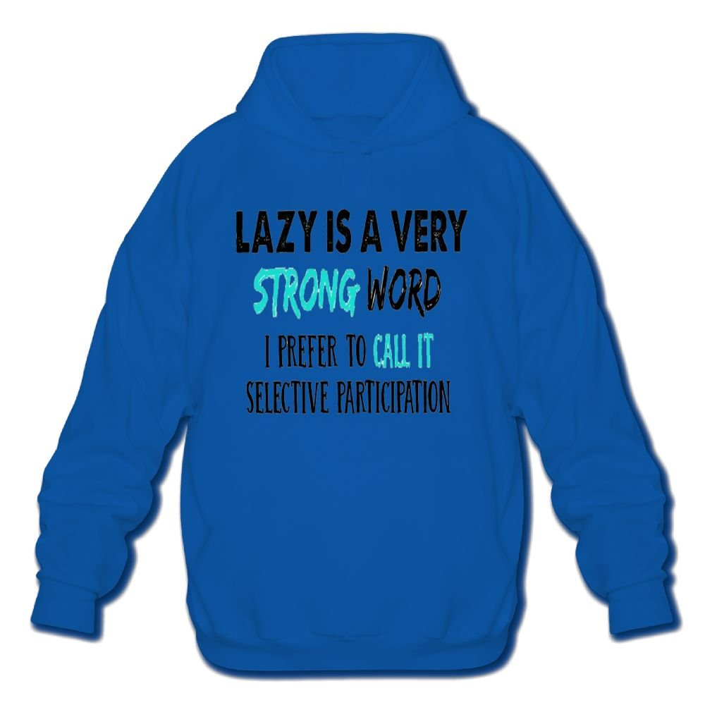 Mens Long Sleeve Cotton Hoodie Lazy is A Very Strong Word I Prefer to Call It Selective Participation Sweatshirt