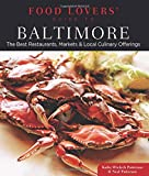 Food Lovers' Guide to® Baltimore: The Best Restaurants, Markets & Local Culinary Offerings (Food Lovers' Series)
