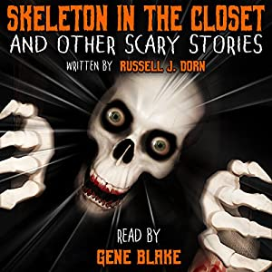 Skeleton in the Closet and Other Scary Stories Audiobook