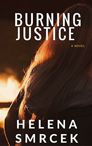 Burning Justice: Book 1 in the Inspirational Romantic Suspense Series, Alicia Yu, FBI (Alicia Yu, FBI, 1) by [Smrcek, Helena]