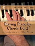 Playing Piano by Chords Ed. 2: An Introduction to Lead Sheet Playing
