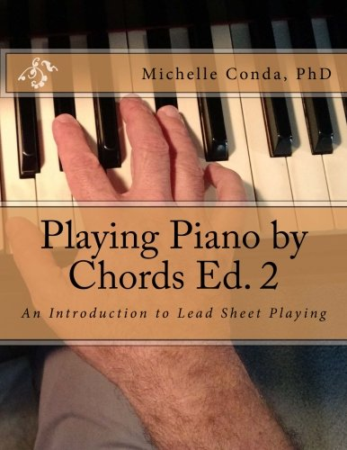 Chords Piano 2 - Playing Piano by Chords Ed. 2: An Introduction to Lead Sheet Playing