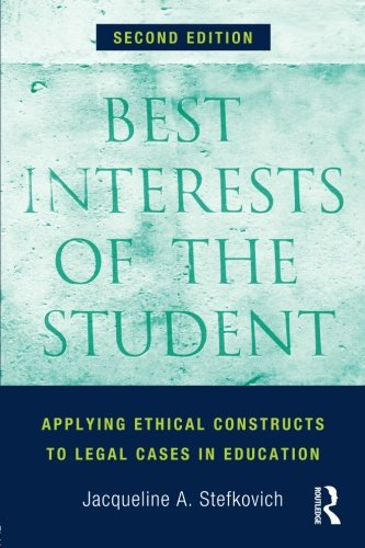 Best Interests of the Student: Applying Ethical Constructs to Legal Cases in Education