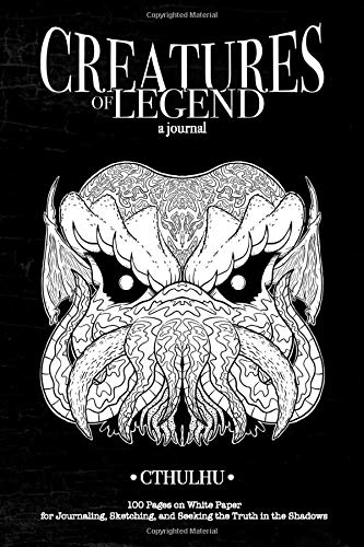 Creatures of Legend Journal - Cthulhu: 100 Pages on White Paper for Journaling, Sketching, and Seeking the Truth in the Shadows (Creatures of Legend Journals) Donovan Scherer