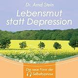 Lebensmut statt Depression - Tiefensuggestion
