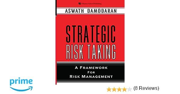 Amazon strategic risk taking a framework for risk management amazon strategic risk taking a framework for risk management paperback 9780137043774 aswath damodaran books fandeluxe Gallery