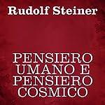 Pensiero umano e pensiero cosmico | Rudolf Steiner
