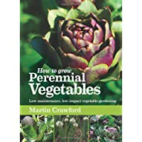 How to Grow Perennial Vegetables.