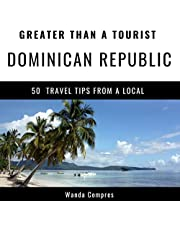 Greater Than a Tourist - Dominican Republic: 50 Travel Tips from a Local