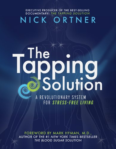 The Tapping Solution: A Revolutionary System for Stress-Free Living (Solutions Systems Service)