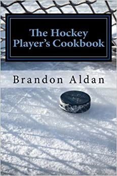 The Hockey Player's Cookbook