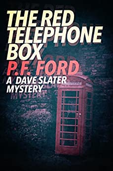 The Red Telephone Box (Dave Slater Mystery Novels Book 5) by [Ford, P.F.]