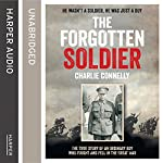 The Forgotten Soldier: He Wasn't a Soldier, He Was Just a Boy | Charlie Connelly