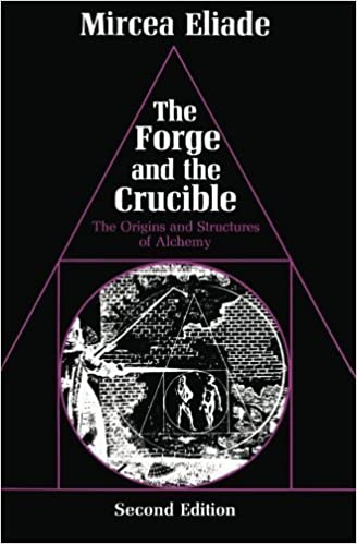 The Forge and the Crucible: The Origins and Structure of Alchemy 2nd edition by Eliade, Mircea (1979)