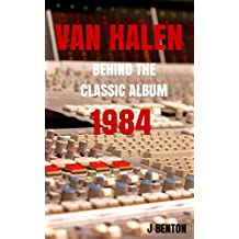 Van Halen: Behind The Classic Album 1984