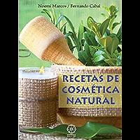 Recetas de Cosmetica Natural (Spanish Edition)