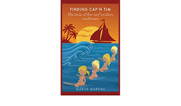 Finding Capn Tim : The Tale of Four Surf Sisters Continues