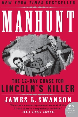 Manhunt: The 12-Day Chase for Lincoln's Killer (P.S.) (Manhunt compare prices)