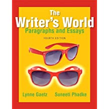 The Writer's World: Paragraphs and Essays (4th Edition)