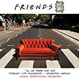 I'll Be There for You ('Friends' 25th Anniversary) [Orchestral Version]