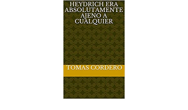 Heydrich era absolutamente ajeno a cualquier eBook: Tomas ...