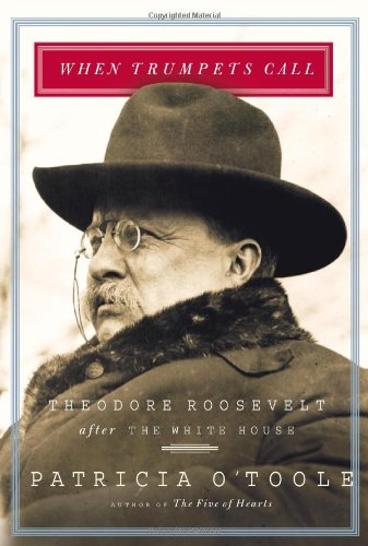 Download When Trumpets Call: Theodore Roosevelt After the White House ebook