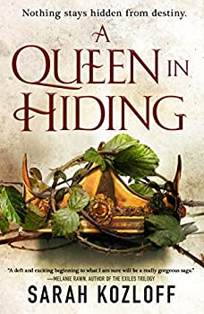 A Queen in Hiding by Sarah Kozloff