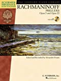 Serge Rachmaninoff - Preludes, Opus 3 and Opus 23: Piano with a CD of performances Schirmer Performance Editions (Hal Leonard Piano Library)