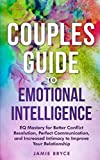img - for Couples Guide to Emotional Intelligence: EQ Mastery for Better Conflict Resolution, Perfect Communication, and Increased Intimacy to Improve Your ... Skills Books for Better Marriages and Healt) book / textbook / text book