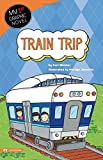 img - for Train Trip (My First Graphic Novel) book / textbook / text book