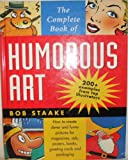 Complete Book of Humorous Art, Bob Staake, 0891346236