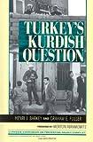 Turkey's Kurdish Question, Henri J. Barkey and Graham E. Fuller, 0847685527