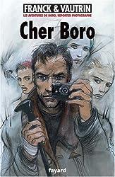 Les Aventures de Boro, Reporter Photographe, Tome 6 : Cher Boro