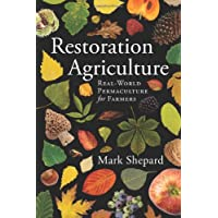 Restoration Agriculture: Real World Permaculture for Farmers