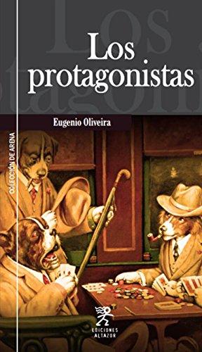 Portada del libro Los protagonistas de Eugenio Oliveira