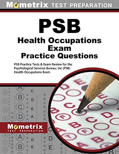 PSB Health Occupations Exam Practice Questions: PSB Practice Tests & Review for the Psychological Services Bureau, I