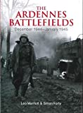 img - for The Ardennes Battlefields: December 1944 January 1945 book / textbook / text book