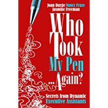Who Took My Pen. Again? Secrets from Dynamic Executive Assistants