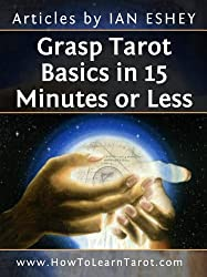 Grasp Tarot Basics in 15 Minutes or Less