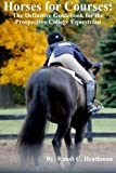 Horses for Courses: The Definitive Guidebook for the Prospective College Equestrian
