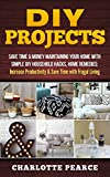 Take Your House To The Next Level With These Easy, Inexpensive DIY Household Projects!* * * BONUS CONTENT INCLUDED * * *Are You Ready To Learn How To Easily Increase Your Productivity, Reduce Clutter, Increase Value & Organize Your Househ...