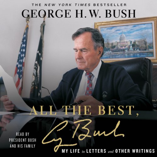 All the Best, George Bush: My Life in Letters and Other Writings Audiobook [Free Download by Trial] thumbnail